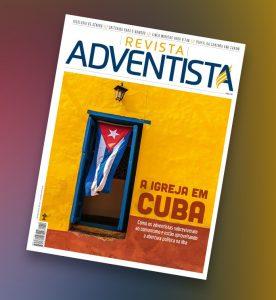 Edição de junho da Revista Adventista mostrou qual é a realidade da igreja em Cuba e os desafios e possibilidades diante da abertura política na ilha.